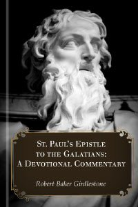 St. Paul's Epistle to the Galatians: A Devotional Commentary