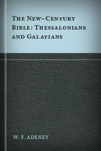 Thessalonians and Galatians: Introduction, Revised Version with Notes, Index and Map