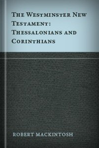 Thessalonians and Corinthians: With Introduction and Notes