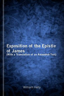 Exposition of the Epistle of James, with a Translation of an Amended Text