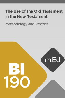 Mobile Ed: BI190 The Use of the Old Testament in the New Testament: Methodology and Practice (5 hour course)