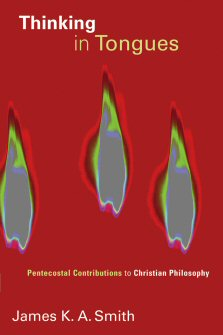 Thinking in Tongues: Pentecostal Contributions to Christian Philosophy