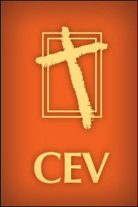 The Contemporary English Version (CEV)