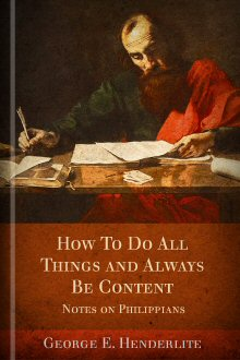 How to Do All Things and Always to Be Content: Notes on Philippians