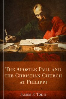 The Apostle Paul and the Christian Church at Philippi