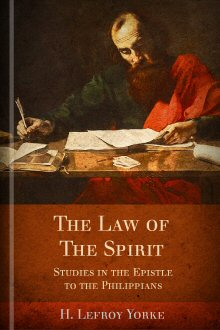 The Law of the Spirit: Studies in the Epistle to the Philippians