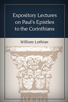Expository Lectures on Paul's Epistles to the Corinthians