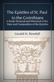 The Epistles of St Paul to the Corinthians: A Study Personal and Historical of the Date and Composition of the Epistles