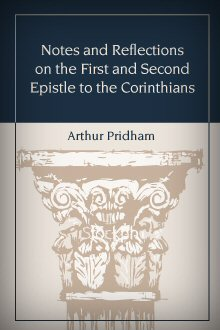 Notes and Reflections on the First and Second Epistle to the Corinthians