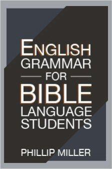 English Grammar for Bible Language Students
