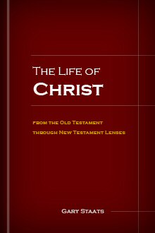 The Life of Christ from the Old Testament through New Testament Lenses