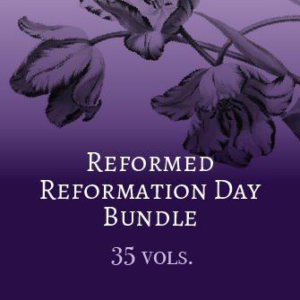 Reformed Reformation Day Bundle (35 vols.)