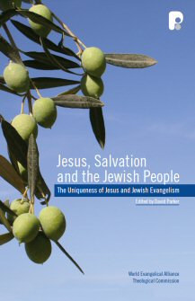 Jesus, Salvation and the Jewish People: The Uniqueness of Jesus and Jewish Evangelism
