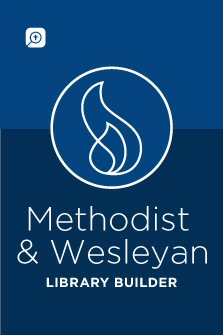 Methodist & Wesleyan Library Builder (160 vols.)
