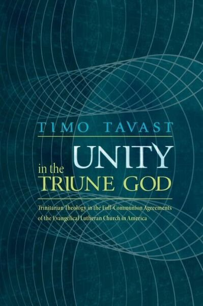 Unity in the Triune God: Trinitarian Theology in the Full-Communion Agreements of the Evangelical Lutheran Church in America