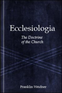 Ecclesiologia: The Doctrine of the Church