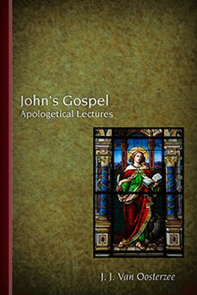 John's Gospel: Apologetical Lectures