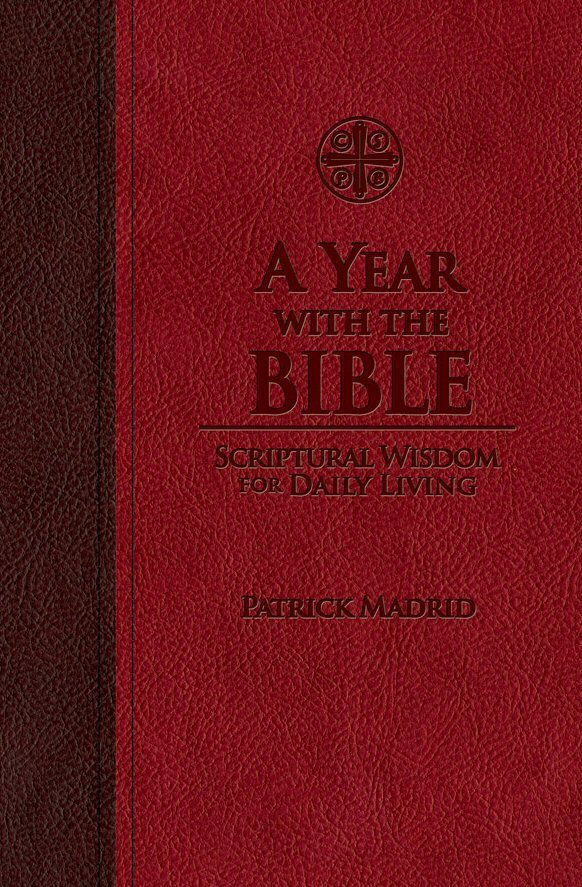 A Year with the Bible: Scriptural Wisdom for Daily Living