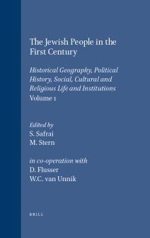 The Jewish People in the First Century, Volume 1 Historical Geography, Political History, Social, Cultural and Religious Life and Institutions