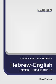 Lexham Dead Sea Scrolls Hebrew-English Interlinear Bible