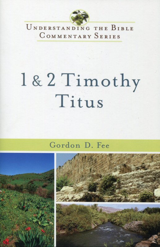 Understanding the Bible Commentary: 1 and 2 Timothy, Titus