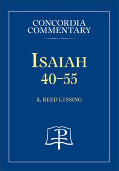 Concordia Commentary: Isaiah 40–55
