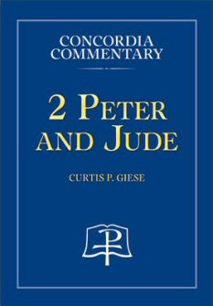 Concordia Commentary: 2 Peter & Jude