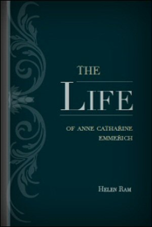 The Life of Anne Catherine Emmerich