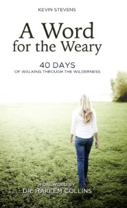 A Word for the Weary: 40 Days of Walking Through the Wilderness