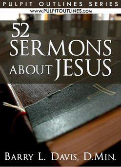 52 Sermons about Jesus