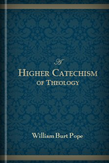 A Higher Catechism of Theology