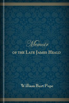Memoir of the Late James Heald