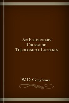 An Elementary Course of Theological Lectures, in Three Parts