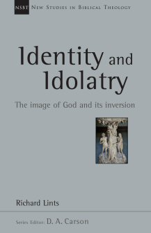 Identity and Idolatry: The Image of God and Its Inversion