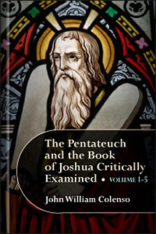 The Pentateuch and the Book of Joshua Critically Examined (vols. 1–5)