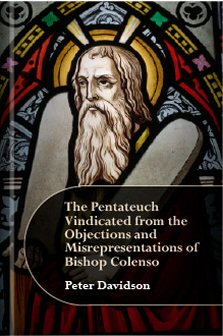 The Pentateuch Vindicated from the Objections and Misrepresentations of Bishop Colenso