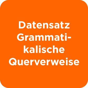 Datensatz Grammatikalische Querverweise