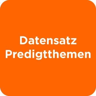 Datensatz Predigtthemen