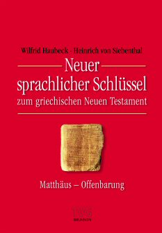 Neuer sprachlicher Schlüssel zum griechischen Neuen Testament: Matthäus bis Offenbarung
