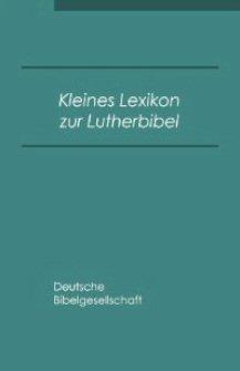 Kleines Lexikon zur Lutherbibel