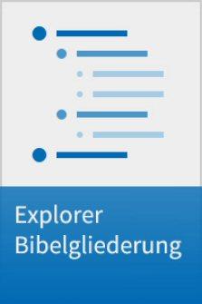 Explorer Bibelgliederung
