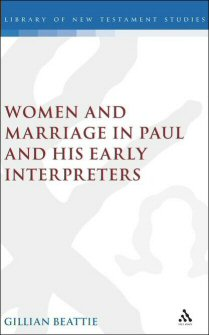 Women and Marriage in Paul and His Early Interpreters