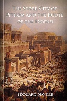 The Store-City of Pithom and the Route of the Exodus