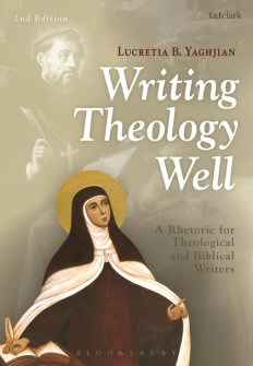 Writing Theology Well: A Rhetoric for Theological and Biblical Writers, Second Edition