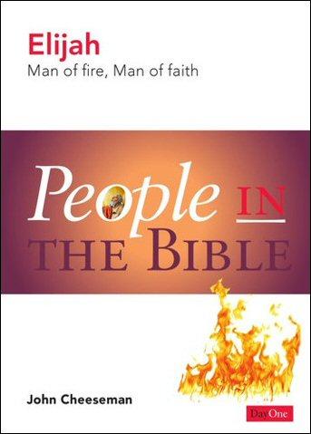 Elijah: Man of Fire, Man of Faith