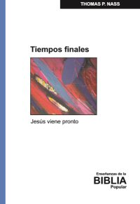 Tiempos Finales: Jesús viene pronto