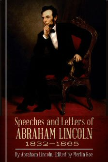 Speeches and Letters of Abraham Lincoln, 1832–1865