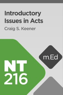 Mobile Ed: NT216 Introductory Issues in Acts (2 hour course)