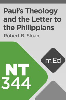 Mobile Ed: NT344 Paul's Theology and the Letter to the Philippians (3 hour course)