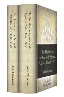 The Homilies on the Acts of the Apostles (2 vols.)